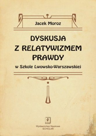 Dyskusja z relatywizmem prawdy - okładka książki
