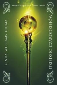 Dziedzic czarodziejów. Tom 2. Kroniki - okładka książki