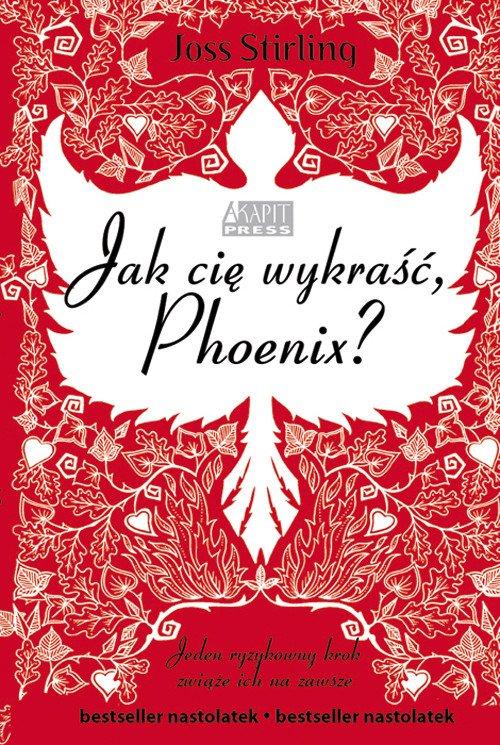 Jak cię wykraść, Phoenix? - okładka książki