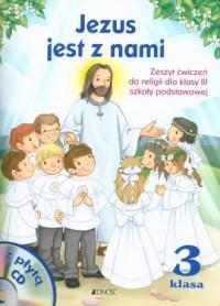 Jezus jest z nami. Religia. Klasa 3. Szkoła podstawowa. Zeszyt ćwiczeń - okładka podręcznika