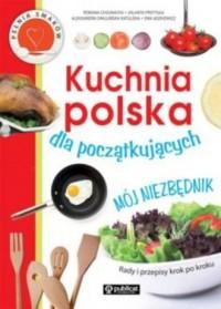 Kuchnia polska dla początkujących. - okładka książki