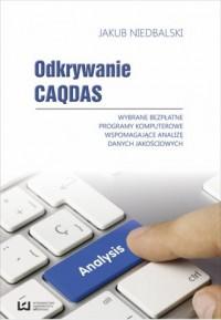 Odkrywanie CAQDAS. Wybrane bezpłatne programy komputerowe wspomagające analizę danych jakościowych - okładka książki