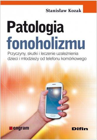 Patologia fonoholizmu. Przyczyny, - okładka książki