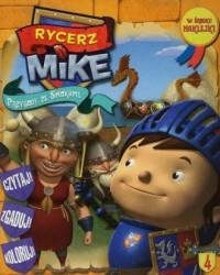 Rycerz Mike cz. 4. Przygody ze - okładka książki