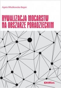 Rywalizacja mocarstw na obszarze poradzieckim - okładka książki