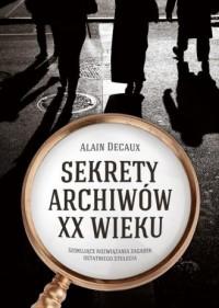 Sekrety archiwów XX wieku - okładka książki