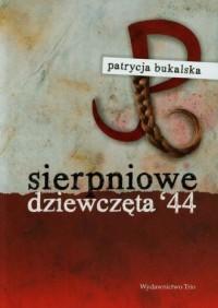 Sierpniowe dziewczęta 44 - okładka książki