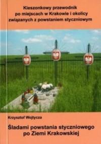 Śladami powstania styczniowego po Ziemi Krakowskiej - okładka książki