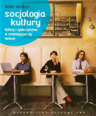 Socjologia kultury. Kultury i społeczeństwa - okładka książki