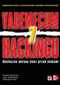 Vademecum hackingu. Skuteczna obrona sieci przed atakami - okładka książki