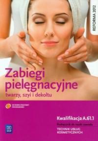 Zabiegi pielęgnacyjne twarzy szyi - okładka podręcznika