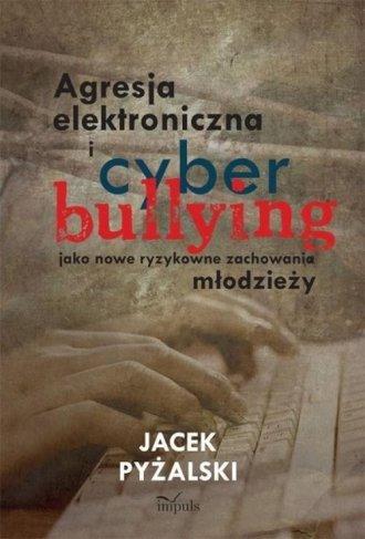 Agresja elektroniczna i cyberbullying - okładka książki
