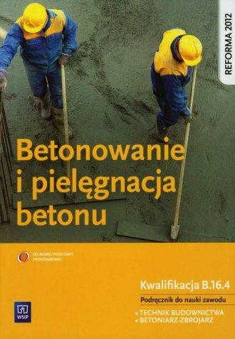 Betonowanie i pielęgnacja betonu. - okładka podręcznika