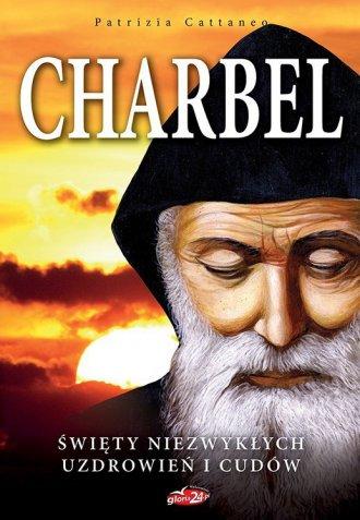 Charbel. Święty niezwykłych uzdrowień - okładka książki