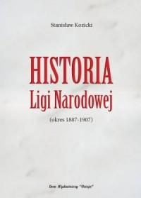 Historia Ligi Narodowej (okres 1887-1907) - okładka książki