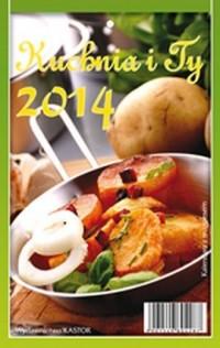 Kalendarz 2014. Kuchnia i Ty (z magnesem) - okładka książki