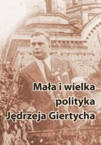 Mała i wielka polityka Jędrzeja Giertycha - okładka książki