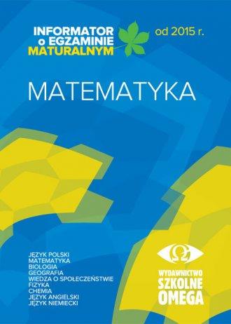 Matematyka. Informator o egzaminie - okładka podręcznika