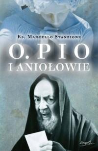 Ojciec Pio i Aniołowie - okładka książki