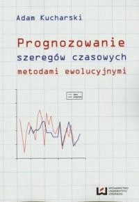 Prognozowanie szeregów czasowych metodami ewolucyjnymi - okładka książki