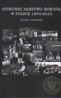 Stosunki państwo-Kościół w Polsce 1944-2010. Studia i materiały - okładka książki