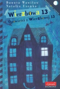 Wierzbowa 13. Opowieści z Wierzbowej 13 - okładka książki