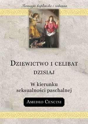 Dziewictwo i celibat dzisiaj. W - okładka książki