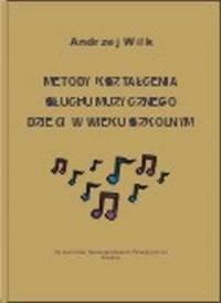 Metody kształcenia słuchu muzycznego dzieci w wieku szkolnym - okładka książki