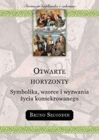 Otwarte horyzonty. Symbolika, wzorce i wyzwania życia konsekrowanego. Seria: Formacja kapłańska i zakonna - okładka książki