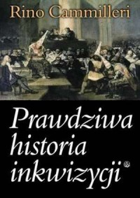 Prawdziwa historia inkwizycji - okładka książki