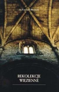 Rekolekcje więzienne - okładka książki