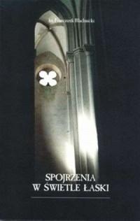 Spojrzenia w świetle łaski - okładka książki