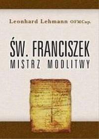 Św. Franciszek - mistrz modlitwy - okładka książki