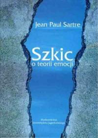 Szkic o teorii emocji - okładka książki