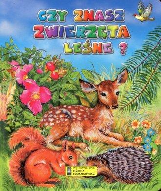 Czy znasz zwierzęta leśne - okładka książki