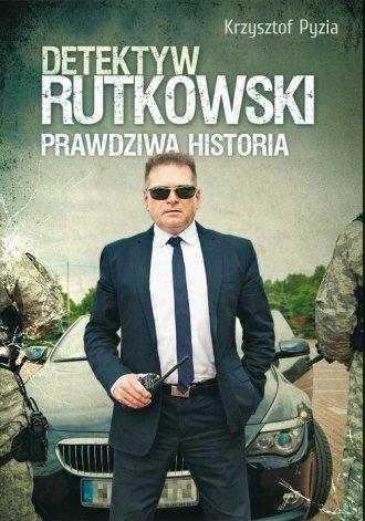 Detektyw Rutkowski. Prawdziwa historia - okładka książki
