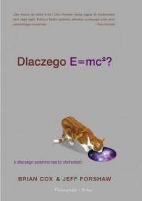 Dlaczego E=mc2 (i dlaczego powinno nas to obchodzić) - okładka książki