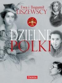 Dzielne Polki - Ewa Liszewska - okładka książki