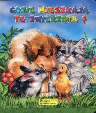 Gdzie mieszkają te zwierzęta - okładka książki