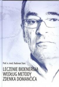 Leczenie bioenergią według metody Zdenka Domanćića - okładka książki