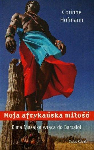 Moja afrykańska miłość. Biała Masajka - okładka książki