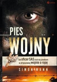 Pies wojny. Jak oficer SAS stał się pionkiem w afrykańskiej wojnie o ropę - okładka książki