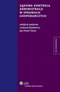 Sądowa kontrola administracji w sprawach gospodarczych - okładka książki