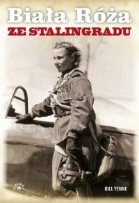 Biała róża ze Stalingradu - Bill - okładka książki