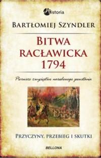 Bitwa Racławicka 1794. Przyczyny, przebieg, skutki - okładka książki