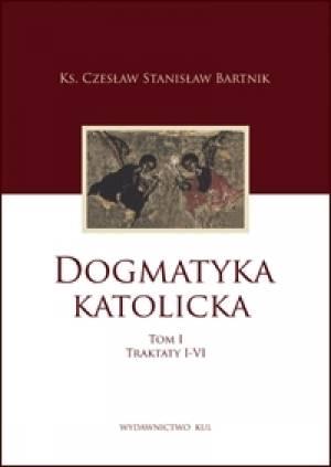 Dogmatyka katolicka. Tom 1. Traktaty - okładka książki