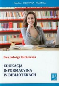 okładka książki - Edukacja informacyjna w bibliotekach