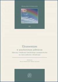 Ekumenizm w posoborowym półwieczu. - okładka książki