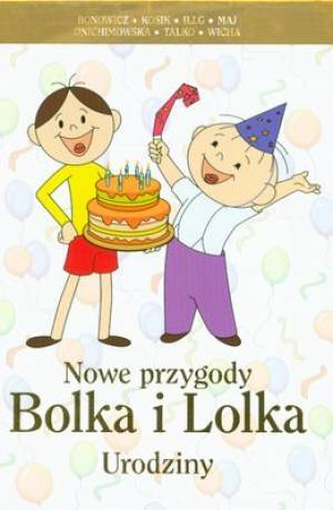 Nowe przygody Bolka i Lolka. Urodziny - okładka książki
