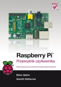 Raspberry Pi. Przewodnik użytkownika - okładka książki